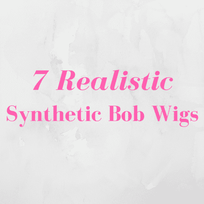 7 Synthetic Bob Wigs That Look Totally Real