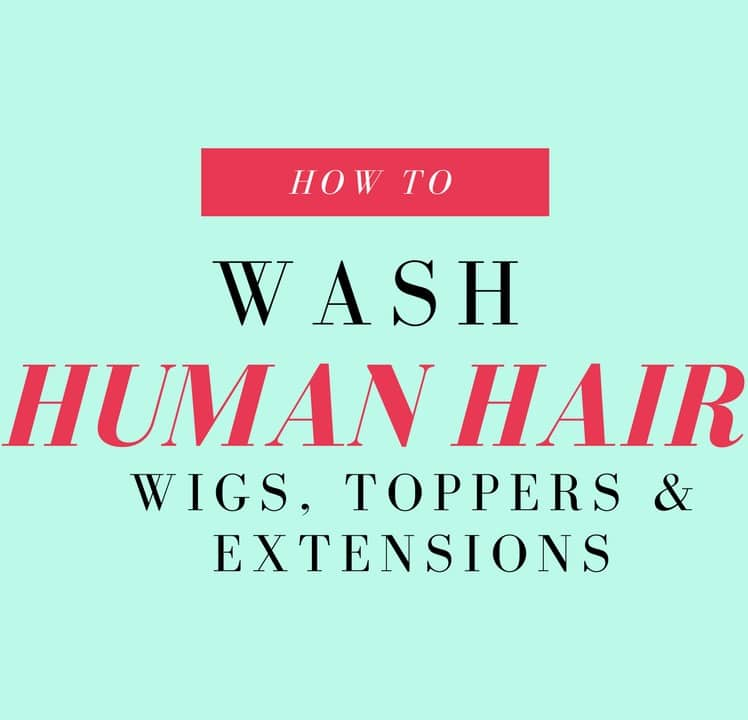 How To Wash Human Hair Wigs Toppers Extensions Video