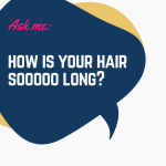 Your hair grows super fast and long… how?